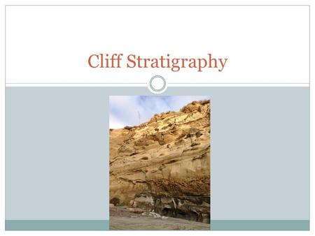 "Cliff Stratigraphy. Stratigraphic Column Cliff or ""Strat"" Column."