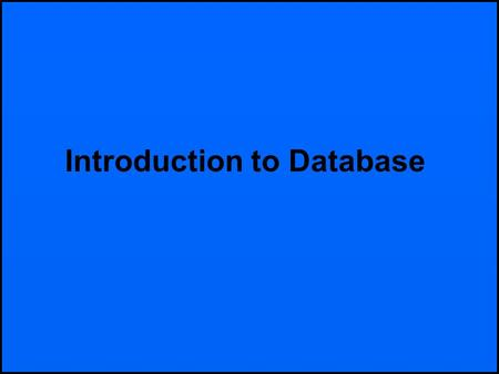 Introduction to Database. Unorganized information is meaningless and difficult to use…. King's College Sonja H. Litton/Scholarship NCVA-Be Broyhill Leadership.