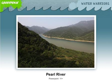 Pearl River Powerpoint 11+. This is China. This is the Pearl River in China.