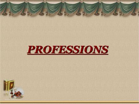 PROFESSIONS. WHAT`S HIS|HER PROFESSION? ► He is … a firefighter a firefighter.