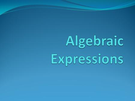 An algebraic expression is a math phrase that uses symbols like numbers, variables (such as x or y), and operations (+, -,, ÷). Here are some algebraic.