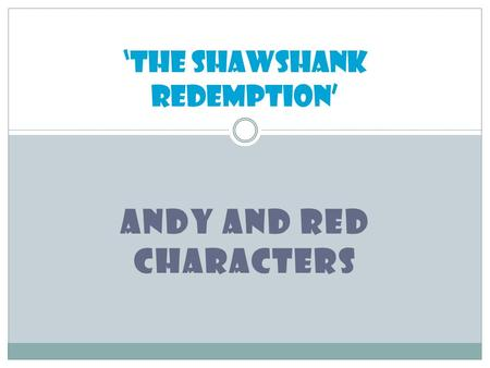 ANDY AND RED CHARACTERS 'The Shawshank Redemption'