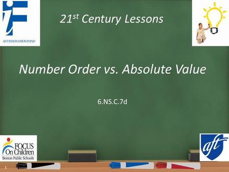 21 st Century Lessons Number Order vs. Absolute Value 1 6.NS.C.7d.