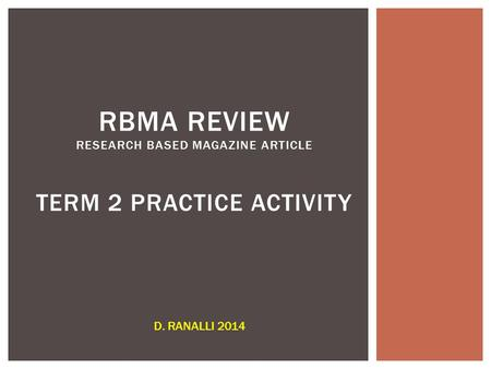 RBMA REVIEW RESEARCH BASED MAGAZINE ARTICLE TERM 2 PRACTICE ACTIVITY D. RANALLI 2014.