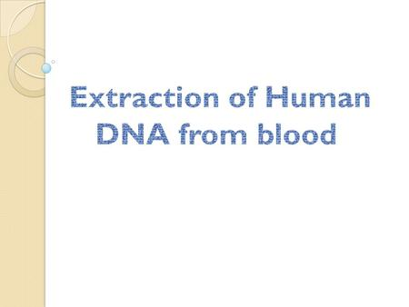 Extraction of Human DNA from blood