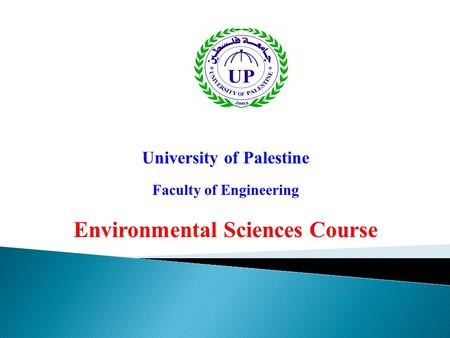 University of Palestine Faculty of Engineering Environmental Sciences Course.
