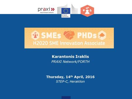 Karantonis Iraklis PRAXI Network/FORTH Thursday, 14 th April, 2016 STEP-C, Heraklion.