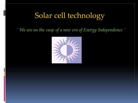 Solar cell technology ' We are on the cusp of a new era of Energy Independence '