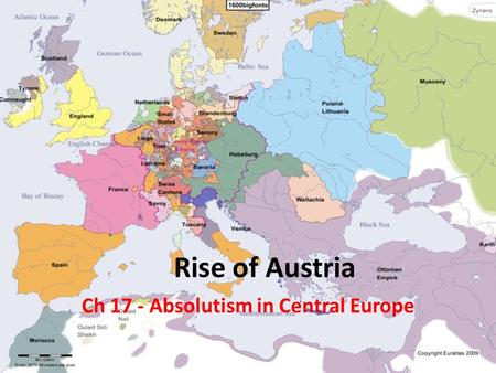 Rise of Austria Ch 17 - Absolutism in Central Europe.