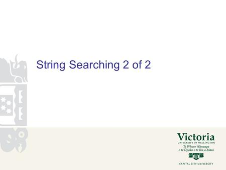 String Searching 2 of 2. String search Simple search –Slide the window by 1 t = t +1; KMP –Slide the window faster t = t + s – M[s] –Never recheck the.