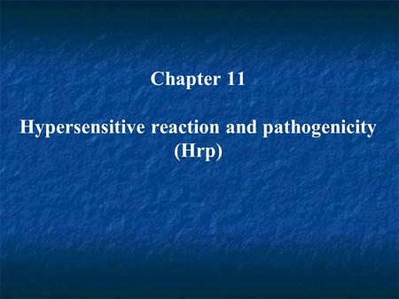 Chapter 11 Hypersensitive reaction and pathogenicity (Hrp)