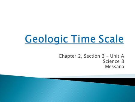 Chapter 2, Section 3 – Unit A Science 8 Messana  What did you decide was more useful…tree rings or ice cores?  Why?
