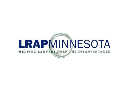 Other LRAPs Postgraduate Fellowships (e.g. Equal Justice Works Fellowships) Legal Services Corporation LRAP For civil legal aid attorneys, receive loans.