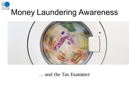 Money Laundering Awareness … and the Tax Examiner.