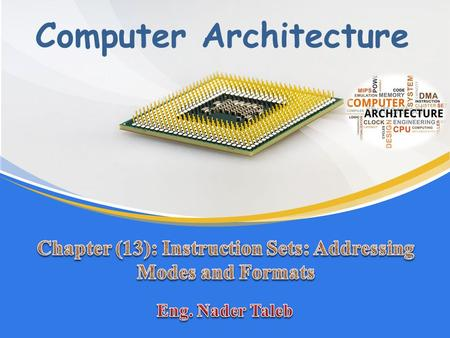 Computer Architecture. Addressing Modes The address field or fields in a typical instruction format are relatively small. We would like to be able to.