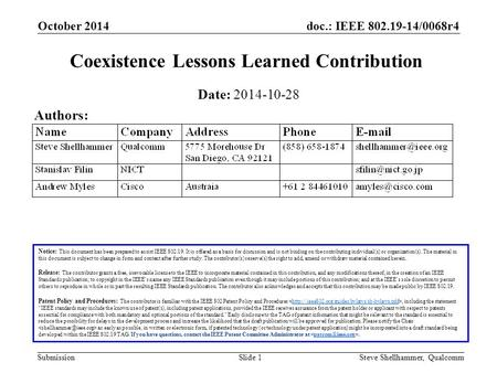 Doc.: IEEE 802.19-14/0068r4 Submission October 2014 Steve Shellhammer, QualcommSlide 1 Coexistence Lessons Learned Contribution Notice: This document has.