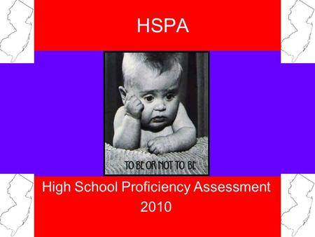 "HSPA High School Proficiency Assessment 2010. What is the HSPA? The High School Proficiency Assessment (abbreviated HSPA & pronounced hes-pah"") is a."
