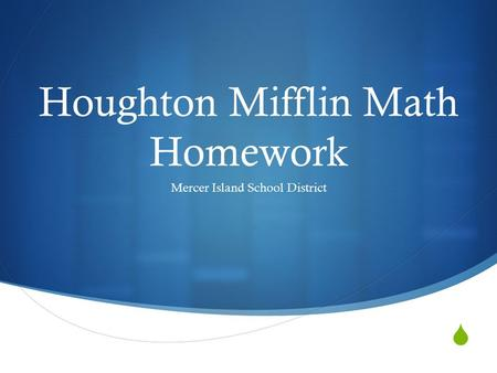  Houghton Mifflin Math Homework Mercer Island School District.