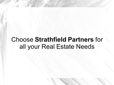 Choose Strathfield Partners for all your Real Estate Needs.