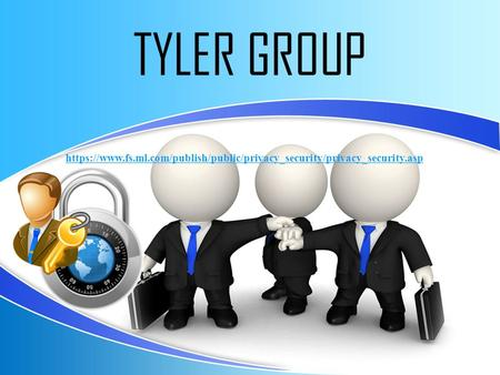 TYLER GROUP https://www.fs.ml.com/publish/public/privacy_security/privacy_security.asp.