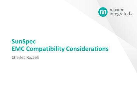 SunSpec EMC Compatibility Considerations Charles Razzell.