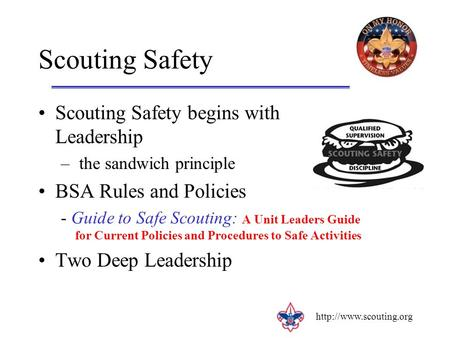 Scouting Safety begins with Leadership – the sandwich principle BSA Rules and Policies - Guide to Safe Scouting: A Unit Leaders.