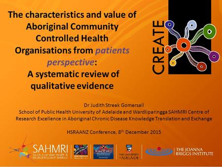 The characteristics and value of Aboriginal Community Controlled Health Organisations from patients perspective: A systematic review of qualitative evidence.