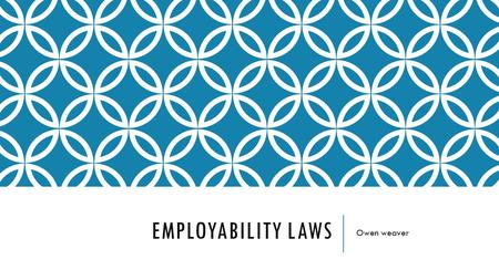 EMPLOYABILITY LAWS Owen weaver. AMERICANS WITH DISABILITIES ACT – 1990 (ADA) Nation's first comprehensive civil rights law addressing the needs of people.