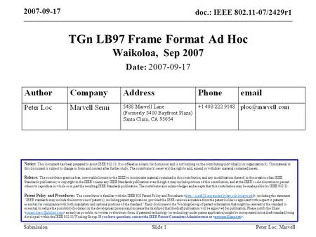 Doc.: IEEE 802.11-07/2429r1 Submission 2007-09-17 Peter Loc, MarvellSlide 1 TGn LB97 Frame Format Ad Hoc Waikoloa, Sep 2007 Notice: This document has been.