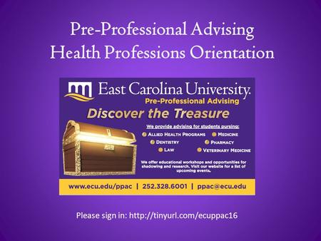 Pre-Professional Advising Health Professions Orientation Please sign in:
