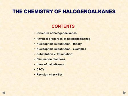 THE CHEMISTRY OF HALOGENOALKANES