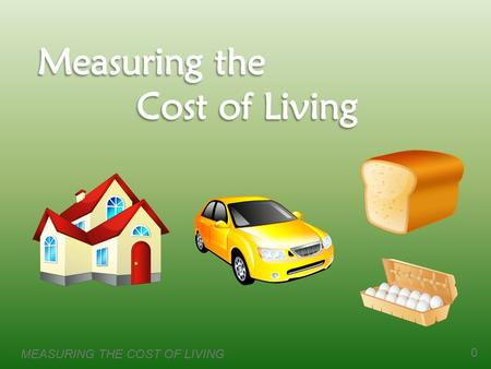 MEASURING THE COST OF LIVING 0. 1 The Consumer Price Index (CPI)  measures the typical consumer's cost of living  Overall cost of goods and services.