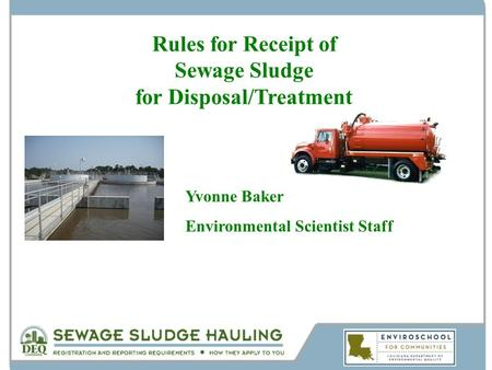 Yvonne Baker Environmental Scientist Staff Rules for Receipt of Sewage Sludge for Disposal/Treatment.