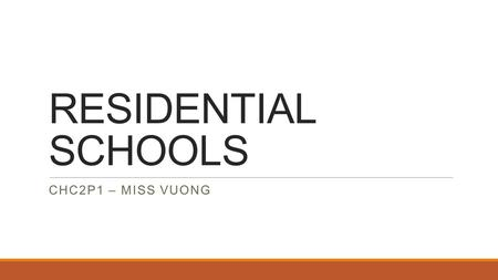 RESIDENTIAL SCHOOLS CHC2P1 – MISS VUONG. AGENDA 1. Learning Outcomes 2. Minds On – Quote of the Day 3. Residential Schools (5 W's) 4. Why Does it Matter.