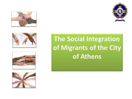The Social Integration of Migrants of the City of Athens.