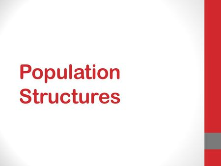 Population Structures. Aims of today's lesson To find out how to read a population structure. To find out what the different shapes represent. To find.
