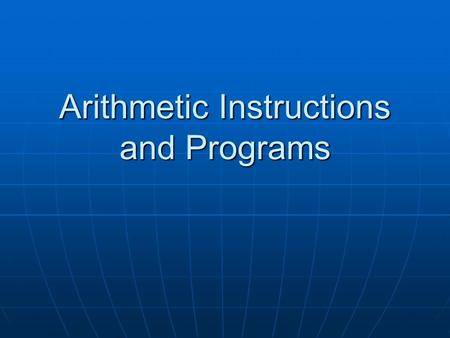 Arithmetic Instructions and Programs. Outlines Range of numbers in 8051 unsigned data Range of numbers in 8051 unsigned data Addition & subtraction instructions.