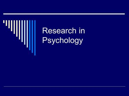 Research in Psychology. Quantitative Methods  Quantitative: experiments and studies gathering data with questionnaires and analyzing results with correlations.