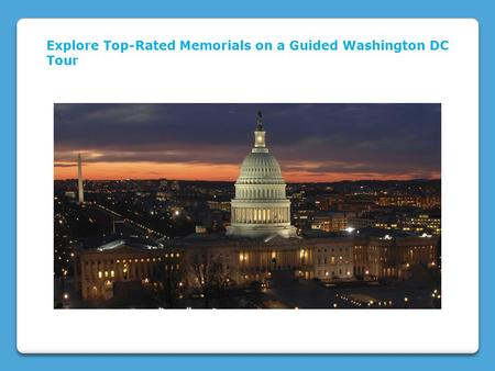Explore Top-Rated Memorials on a Guided Washington DC Tour.