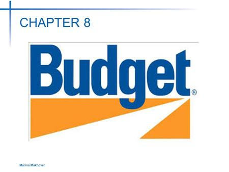 CHAPTER 8 Marina Makhover. 2 Chapter Objectives To determine the costs related to owning or renting your own house or apartment. To design monthly budgets.