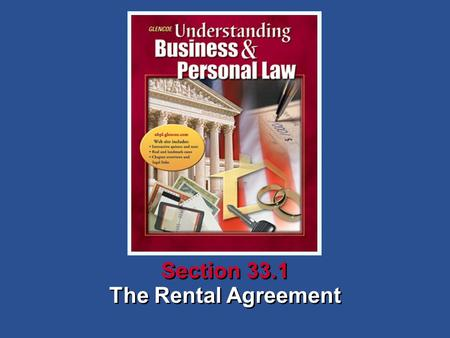 The Rental Agreement Section 33.1. Understanding Business and Personal Law The Rental Agreement Section 33.1 Renting a Place to Live Section 33.1 The.