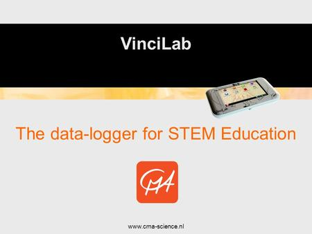 The data-logger for STEM Education www.cma-science.nl VinciLab.