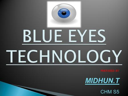 Prepared byMIDHUN.T CHM S5.  Aims at creating computational machines that have perceptual and sensory ability like those of human beings.  Use camera.