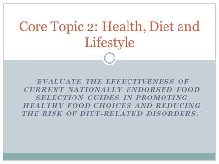 Core Topic 2: Health, Diet and Lifestyle