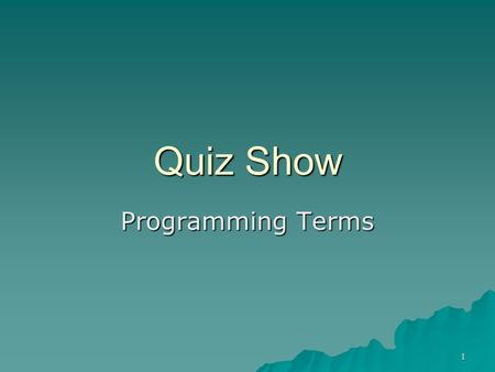 1 Quiz Show Programming Terms. 2 Alice - 3D Virtual Programming Vocabulary Quiz Board Chapter 1 Chapter 2a Chapter 2b Chapter 3 Chapter 4 $100 $200 $300.