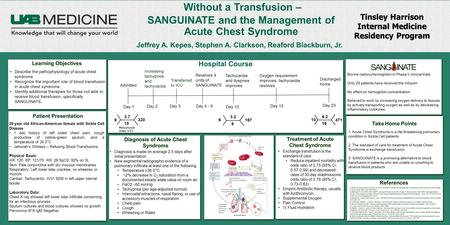 Without a Transfusion – SANGUINATE and the Management of Acute Chest Syndrome 29 year old African-American female with Sickle Cell Disease 1 day history.