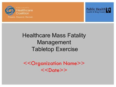 Healthcare Mass Fatality Management Tabletop Exercise > >