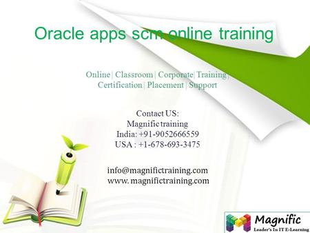 www. magnifictraining.com Oracle apps scm online training Online | Classroom | Corporate| Training | Certification | Placement.