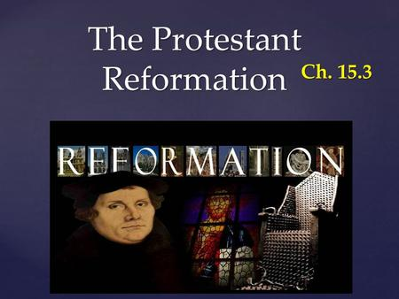 { The Protestant Reformation Ch. 15.3.  Indulgences  Sects  Predestination  Theocracy  Reformation  Martin Luther  Henry VIII  John Calvin  Huguenots.