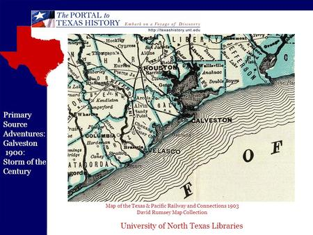 University of North Texas Libraries Primary Source Adventures: Galveston 1900 Storm of the Century Map of the Texas & Pacific Railway and Connections 1903.
